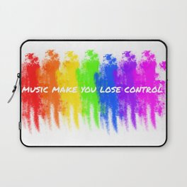 Music make you lose control Laptop Sleeve