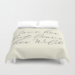 Love her, but leave her wild, handwritten Atticus poem illustration, girls book typography, women Duvet Cover