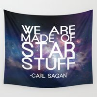 sagan Wall Tapestries featuring Carl Sagan Quote - Star Stuff by Yellow Bird Designs