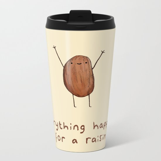 Everything Happens for a Raisin Metal Travel Mug