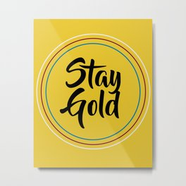 Stay Gold Metal Print