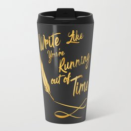 Like You're Running out of Time/ black Travel Mug