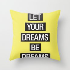 Dreams Be Dreams Throw Pillow