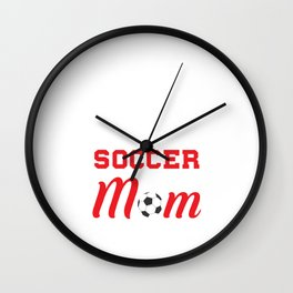 Loud and Proud Soccer Mom Beware Yells Often T-Shirt Wall Clock