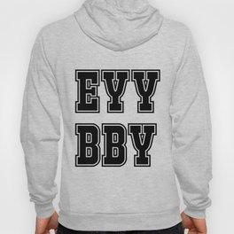 EYY BBY Hoody