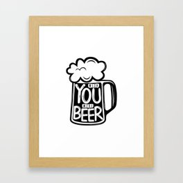 Wish You Were Beer Framed Art Print