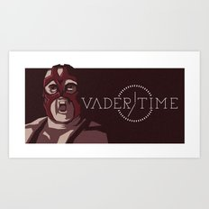 Vader time Art Print