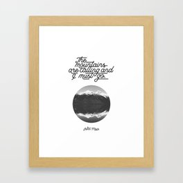 The mountains are calling and I must go (John Muir Quote) Framed Art Print