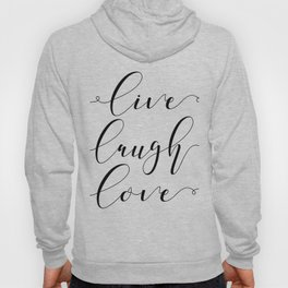 Live Love Laugh, Live Well Laugh Often Love Much Typographic Print Living Room Hoody