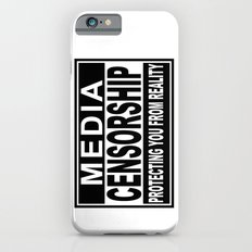 Media Censorship Protecting You From Reality iPhone 6s Slim Case