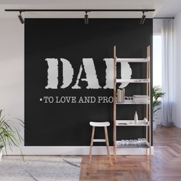 DAD |  To Love And Protect Wall Mural
