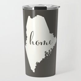 Maine is Home - White on Charcoal Travel Mug