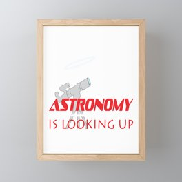 "Fall in love with Space again through this simple design with text ""Astronomy is Looking Up! Framed Mini Art Print"