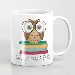 Owl Tell You A Story... Coffee Mug