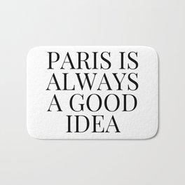 Paris is Always a Good Idea Bath Mat