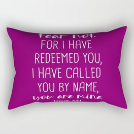 Isaiah 43:1 Fear Not I Have Redeemed You Rectangular Pillow