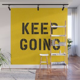 Keep Going black and white graphic design typography poster funny inspirational quote Wall Mural