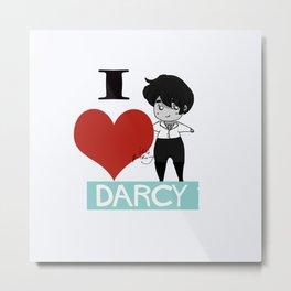 I love Darcy Metal Print
