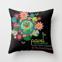 PAVEL polliwog® sings lovely lullabies for his forest friends. Throw Pillow