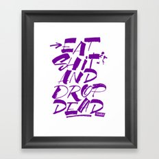 Eat shit and drop dead Framed Art Print