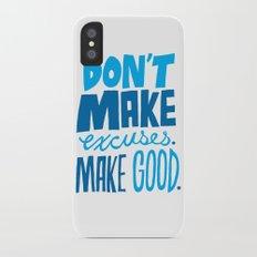 Don't Make Excuses. Make Good. Slim Case iPhone X