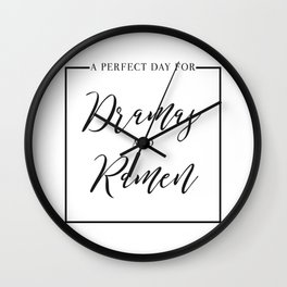 A Perfect Day for Dramas and Ramen Wall Clock