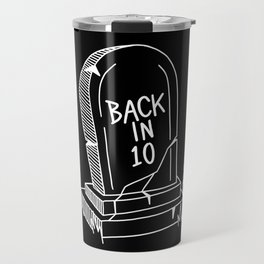 Back in 10! Travel Mug