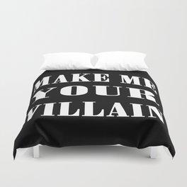 Make Me Your Villain Duvet Cover