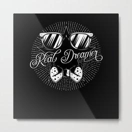 Real Dreamer Metal Print