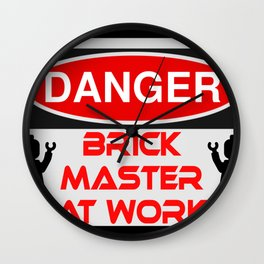Danger Brick Master at Work Sign by Chillee Wilson Wall Clock