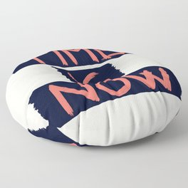 TIME IS NOW Floor Pillow