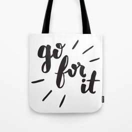 Go For It Inspiring Quote Calligraphy Tote Bag