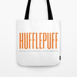Hufflepuffs are good finders Tote Bag