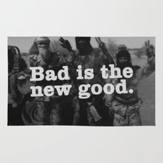 Bad is the new Good .  Rug