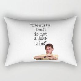 """""""Identity theft is not a joke, Jim!"""" The Office Rectangular Pillow"""