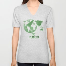 There Is No Planet B - Green Unisex V-Neck