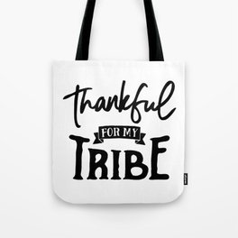 Thankful For My Tribe Tote Bag