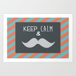 keep calm & moustache it Art Print
