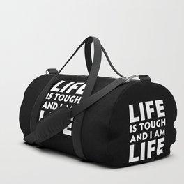 Life is tough, and I am life. (Black) Duffle Bag
