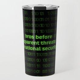 bros before apparent threats to national security Travel Mug