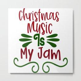 Christmas Music Is My Jam Metal Print