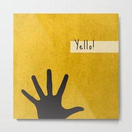 Yello! Metal Print