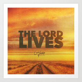 The Lord Lives Art Print