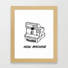 Now Machine Framed Art Print