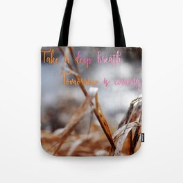 Take a deep breath. Tomorrow is coming. Tote Bag