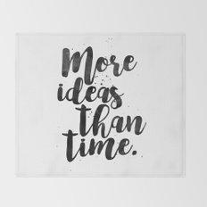 More Ideas Than Time Throw Blanket