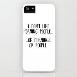I hate mondays, gift for her, introvert shirt, anti social gift, slogan iPhone Case