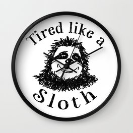 Tired like a Sloth Wall Clock