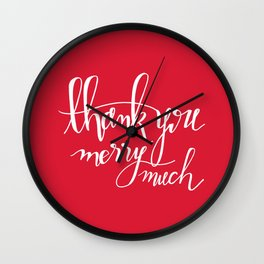 Thank You Merry Much - Red Wall Clock