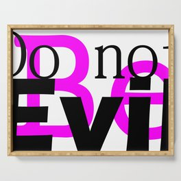 Do not be evil Serving Tray